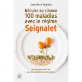 Réduire Au Silence 100 Maladies avec le Régime Seignalet Livre de 377 pages