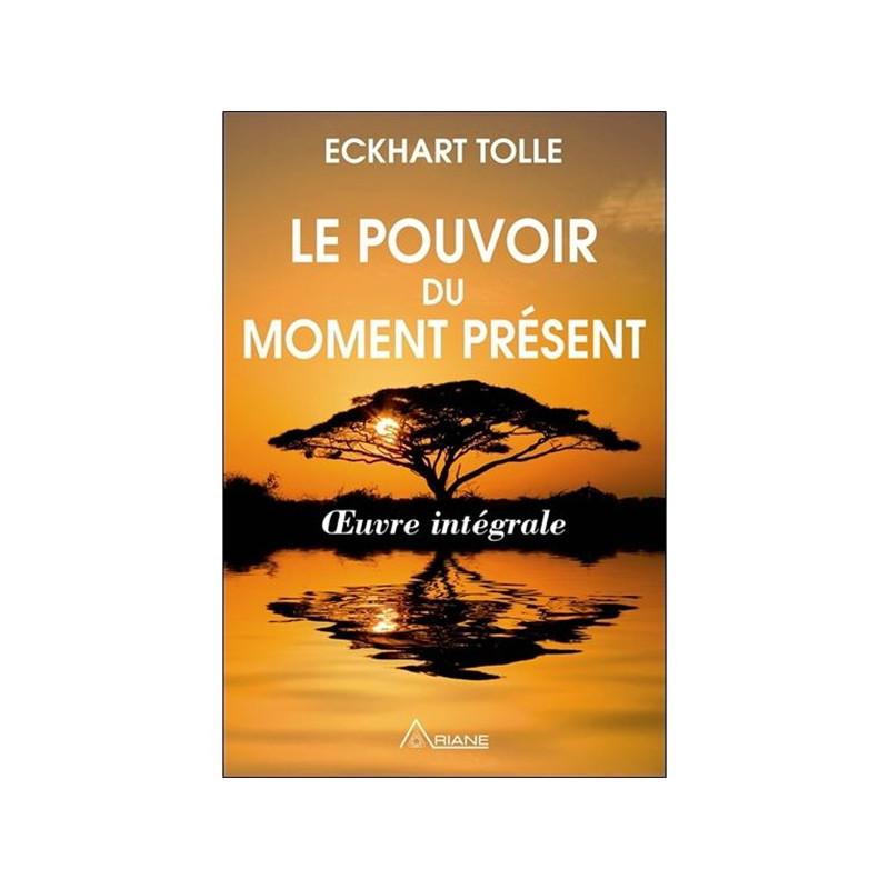 Le_pouvoir_du_moment_présent_oeuvre_intégrale_Eckhart_Tolle