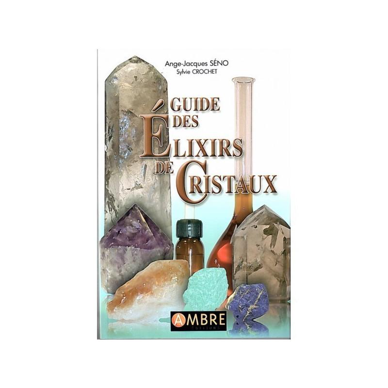 Guide des Elixirs de Cristaux 300 pages